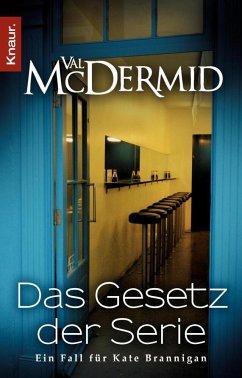 Das Gesetz der Serie / Kate Brannigan Bd.6 - McDermid, Val