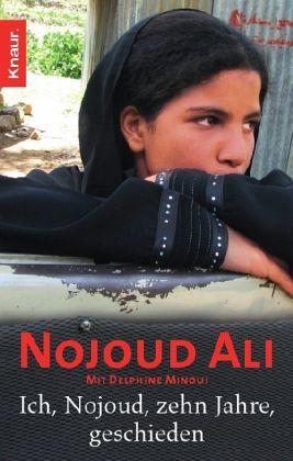 Ich, Nojoud, zehn Jahre, geschieden von Nojoud Ali