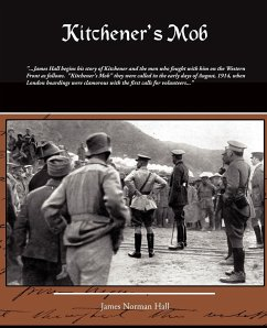 Kitchener's Mob - James Norman Hall