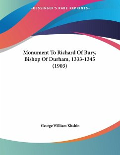 Monument To Richard Of Bury, Bishop Of Durham, 1333-1345 (1903) - Kitchin, George William