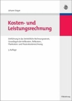 Kosten- und Leistungsrechnung - Steger, Johann