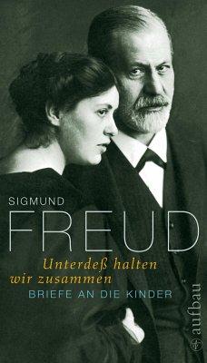 Unterdeß halten wir zusammen - Freud, Sigmund