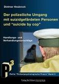 """Der polizeiliche Umgang mit suizidgefährdeten Personen und """"Suicide by Cop"""""""