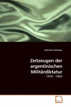 Zeitzeugen der argentinischen Militärdiktatur - Listberger, Gabriela