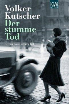 Der stumme Tod / Kommissar Gereon Rath Bd.2 - Kutscher, Volker