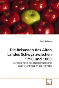 Die Beisassen des Alten Landes Schwyz zwischen 1798 und 1803 - Galgano, Mario