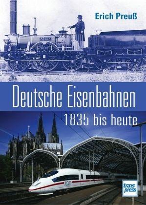 deutsche eisenbahnen 1835 bis heute von erich preu buch b. Black Bedroom Furniture Sets. Home Design Ideas