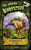 Stegosaurus in Not / Das geheime Dinoversum Bd.7
