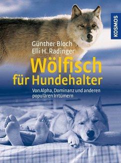 Wölfisch für Hundehalter - Bloch, Günther; Radinger, Elli H.