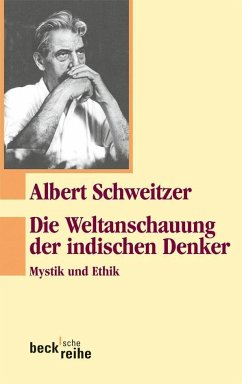 Die Weltanschauung der indischen Denker - Schweitzer, Albert