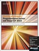 Richtig einsteigen: Programmieren lernen mit Visual C# 2010 - MitVisualC#2010ExpressEditionaufDVD