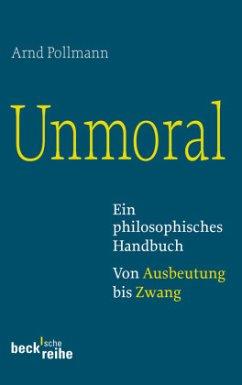 Unmoral - Pollmann, Arnd