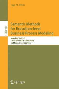 Semantic Methods for Execution-level Business Process Modeling - Weber, Ingo M.