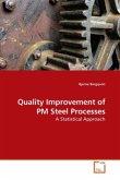 Quality Improvement of PM Steel Processes