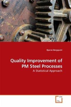 Quality Improvement of PM Steel Processes - Bergquist, Bjarne