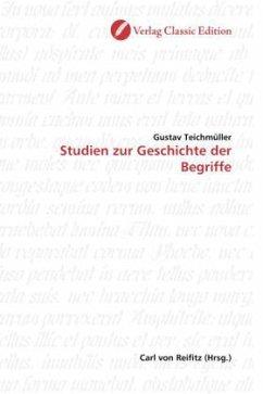 Studien zur Geschichte der Begriffe - Teichmüller, Gustav