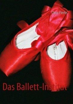 Das Ballett-Institut - Prides, William; Fierte, Chris