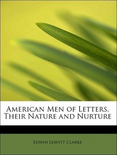 American Men of Letters, Their Nature and Nurture