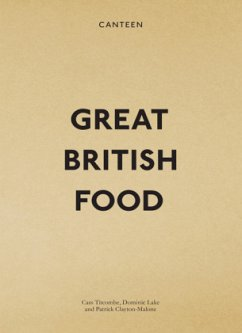 Canteen: Great British Food - Titcombe, Cass; Lake, Dominic; Clayton-Malone, Patrick