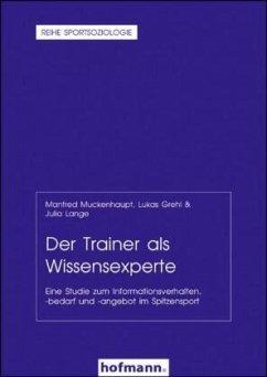 Der Trainer als Wissensexperte - Muckenhaupt, Manfred; Grehl, Lukas; Lange, Julia