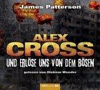 Und erlöse uns von dem Bösen / Alex Cross Bd.10 (5 Audio-CDs)