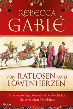 Von Ratlosen und Löwenherzen - Gablé, Rebecca