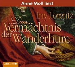 Das Vermächtnis der Wanderhure / Die Wanderhure Bd.3 (6 Audio-CDs) - Lorentz, Iny