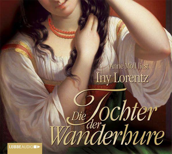 Die Tochter der Wanderhure / Die Wanderhure Bd.4 (6 Audio-CDs) - Lorentz, Iny