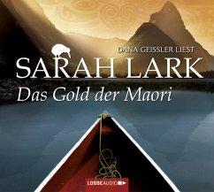 Das Gold der Maori / Kauri Trilogie Bd.1 (6 Audio-CDs) - Lark, Sarah