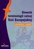 Wörterbuch für Zollterminologie. Deutsch-Polnisch