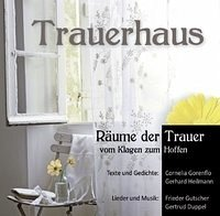 Trauerhaus - Gorenflo, Cornelia; Heilmann, Gerhard; Gutscher, Frieder; Duppel, Gertrud