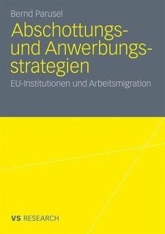 Abschottungs- und Anwerbungsstrategien - Parusel, Bernd