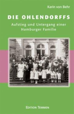 Die Ohlendorffs - Behr, Karin von