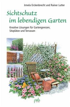 Sichtschutz im lebendigen Garten - Erckenbrecht, Irmela; Lutter, Rainer