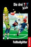 Fußballgötter / Die drei Fragezeichen-Kids Bd.42