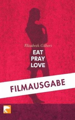 Eat Pray Love Von Elizabeth Gilbert Als Taschenbuch Portofrei Bei Bucher De