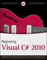 Beginning Visual C# 2010 - Watson, Karli; Nagel, Christian; Pedersen, Jacob Hammer; Reid, Jon D.; Skinner, Morgan