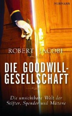 Die Goodwill-Gesellschaft - Jacobi, Robert