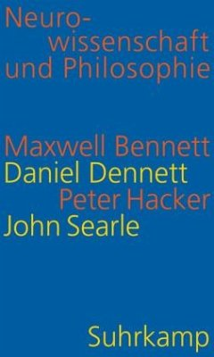 Neurowissenschaft und Philosophie - Bennett, Maxwell; Dennett, Daniel C.; Hacker, Peter; Searle, John R.