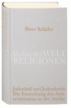 Judenhaß und Judenfurcht. Die Entstehung des Antisemitismus in der Antike - Schäfer, Peter