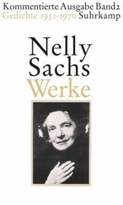 Werke. Kommentierte Ausgabe in vier Bänden 02. Gedichte 1951-1970 - Sachs, Nelly
