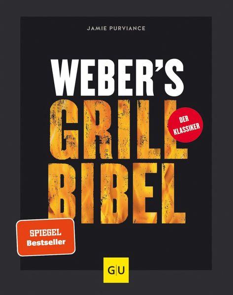 Weber's Grillbibel - Purviance, Jamie