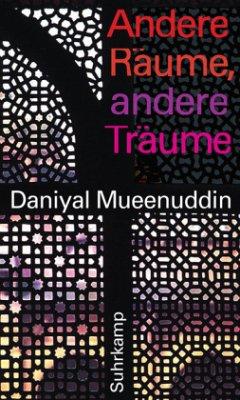 Andere Räume, andere Träume - Mueenuddin, Daniyal