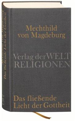 Mechthild von Magdeburg, Das fließende Licht der Gottheit - Das fließende Licht der Gottheit