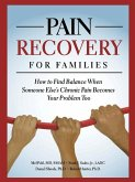 Pain Recovery for Families: How to Find Balance When Someone Else's Chronic Pain Becomes Your Problem Too
