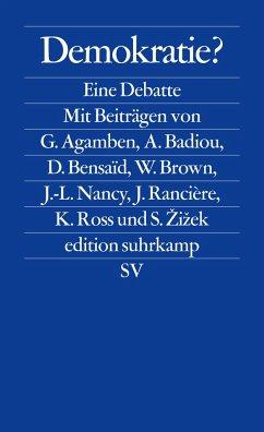 Demokratie? - Agamben, Giorgio; Badiou, Alain; Zizek, Slavoj; Rancière, Jacques; Nancy, Jean-Luc; Brown, Wendy; Bensaïd, Daniel; Ross, Kristin