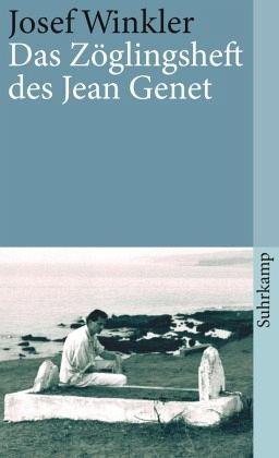 """Josef Winkler """"Das Zöglingsheft des Jean Genet"""""""