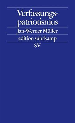 Verfassungspatriotismus - Müller, Jan-Werner
