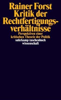Kritik der Rechtfertigungsverhältnisse - Forst, Rainer