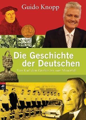 Die Geschichte der Deutschen - Knopp, Guido
